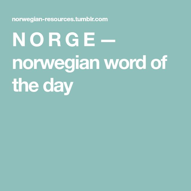 N O R G E — norwegian word of the day