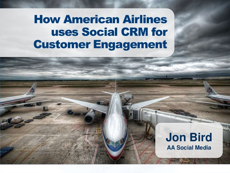 how-american-airlines-uses-social-crm-for-customer-engagement by Our Social Times via Slideshare