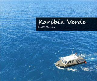 Matti Mattila: Karibia Verde