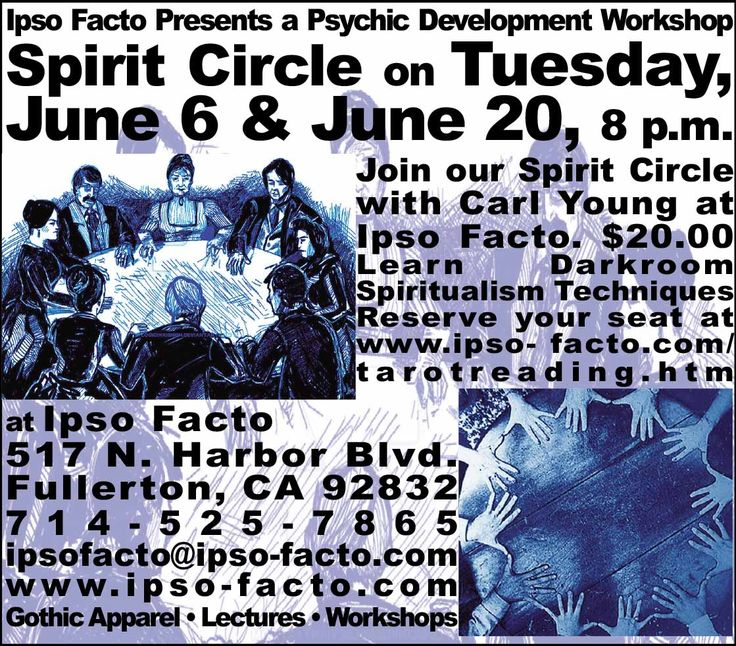Join us on Tuesday, June 20, at 8 p.m. at Ipso Facto's Fullerton, CA boutique for a Spirit Circle with Carl Young. Meet your spirit guides, contact deceased love ones, strengthen your psychic abilities. $20.00  https://www.facebook.com/events/436099310093230/ Reserve your seat:  http://www.ipso-facto.com/tarotreading.htm