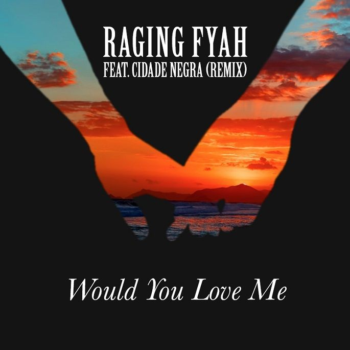 Raging Fyah feat. Cidade Negra - Would You Love Me Remix (VP Records)  #CidadeNegra #CidadeNegra #Everlasting #RagingFyah #RagingFyah #vprecords #WouldYouLoveMe