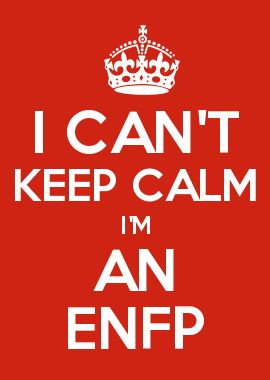 I CAN'T KEEP CALM I'M AN ENFP