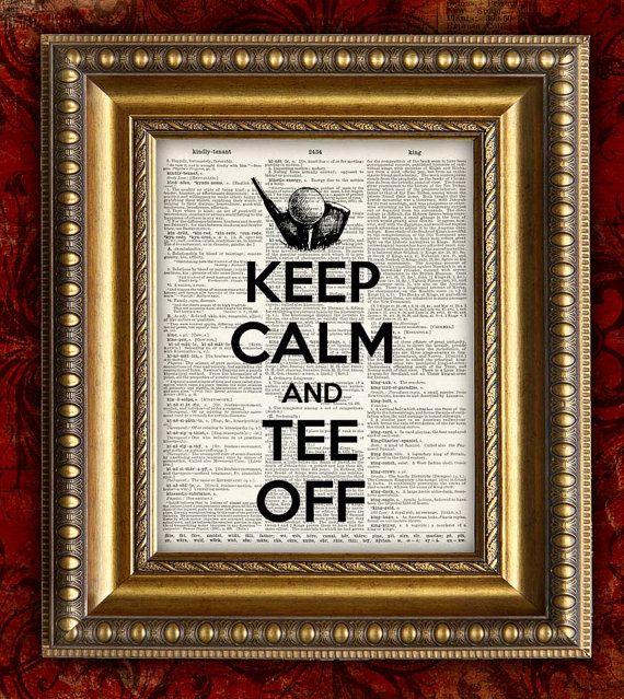 KEEP CALM and TEE Off Golf Golfers Gift Vintage Dictionary Page Art Print on Book Page  Home Decor Wall Decor 8x10 on Etsy, $10.00