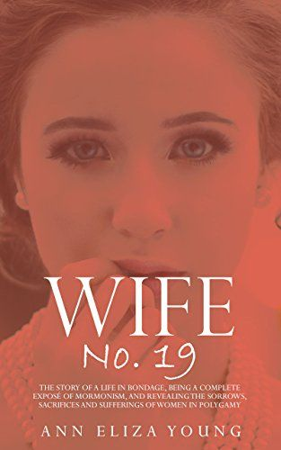Wife No. 19: The Story of a Life in Bondage, Being a Comp...