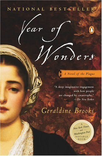 Possible book club read.  Another pinner said...Year of Wonders, by Geraldine Brooks.  You feel like you are living it.  The main character is a self-taught midwife during the plague...one of the best books I've read the last few years.  I plan to read more of this author's books.