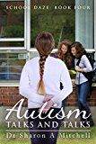 Free Kindle Book -   Autism Talks and Talks: Book 4 of the School Daze Series
