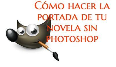 Cómo hacer la portada de tu libro sin Photoshop: tutorial de GIMP http://blgs.co/CmWses
