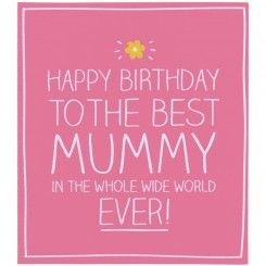 Happy Birthday to The Best Mummy Card