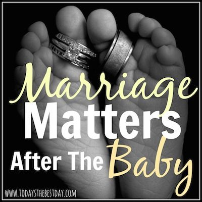 Marriage Matters After The Baby - love this.  Totally how you feel after you have a baby and want to reconnect :)