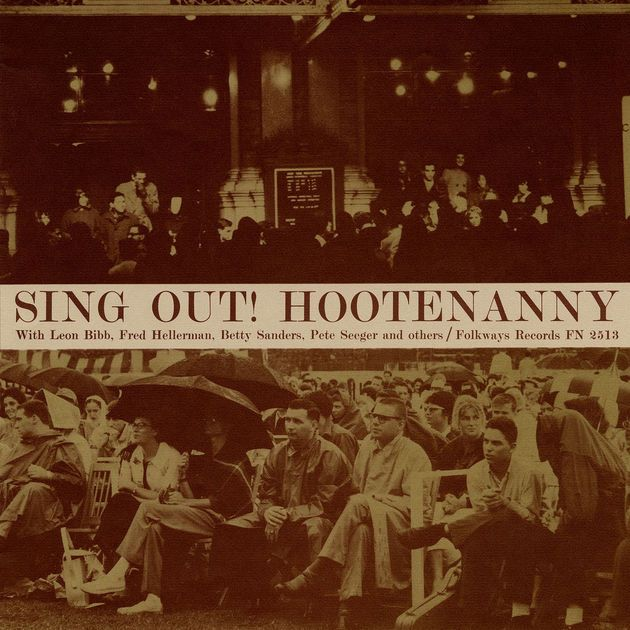 Sing Out! Hootenanny by Pete Seeger on Apple Music