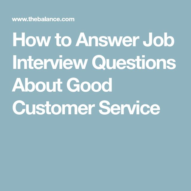 How to Answer Job Interview Questions About Good Customer Service