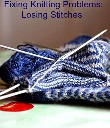 Common Knitting Stitches : Fixing Common Beginner Knitting Problems - Losing Stitches Knitting and cro...