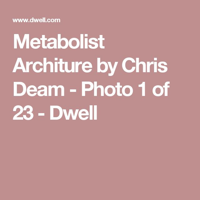 Metabolist Architure by Chris Deam - Photo 1 of 23 - Dwell