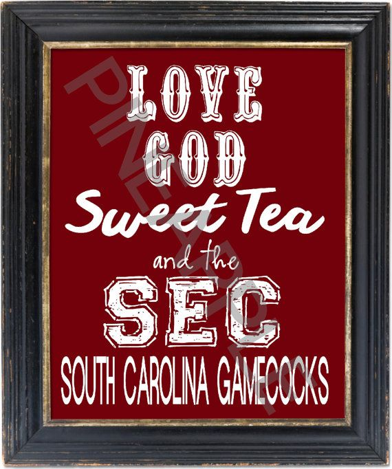 Love God, Sweet Tea and the SEC!  University of South Carolina Gamecock Football Print Art  8x10 on Etsy, $4.00
