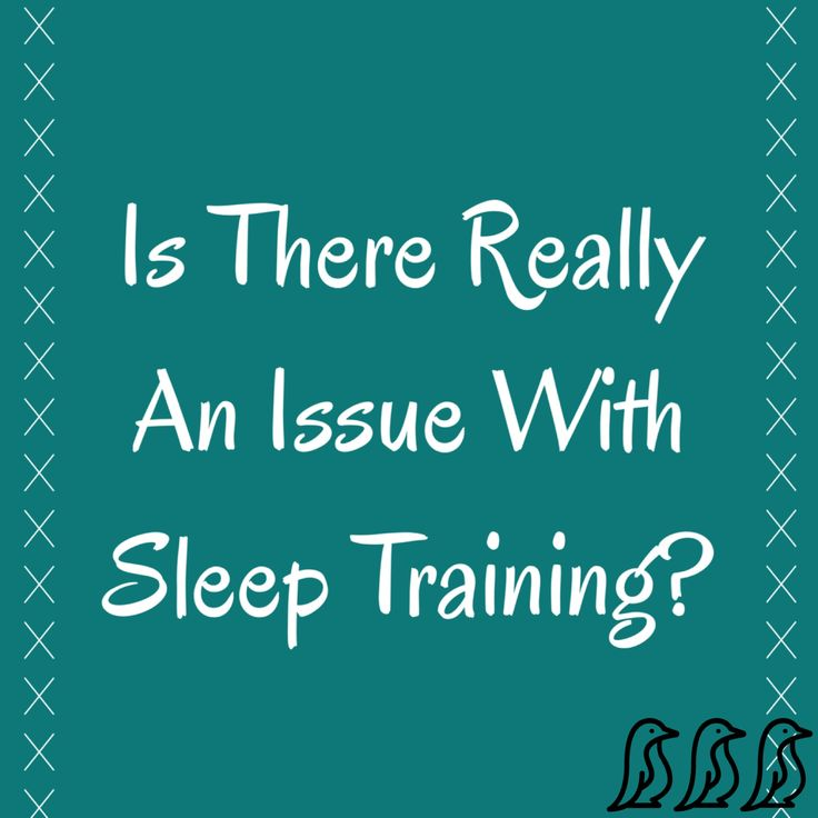 Is there really an issue with sleep training?