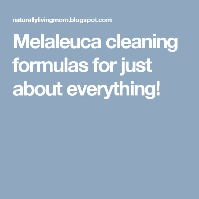 Melaleuca cleaning formulas for just about everything!