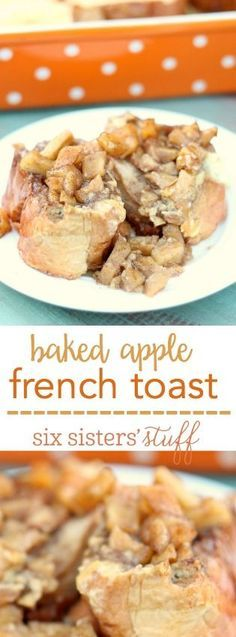 This Baked Apple French Toast from SixSistersStuff.com is so delicious!