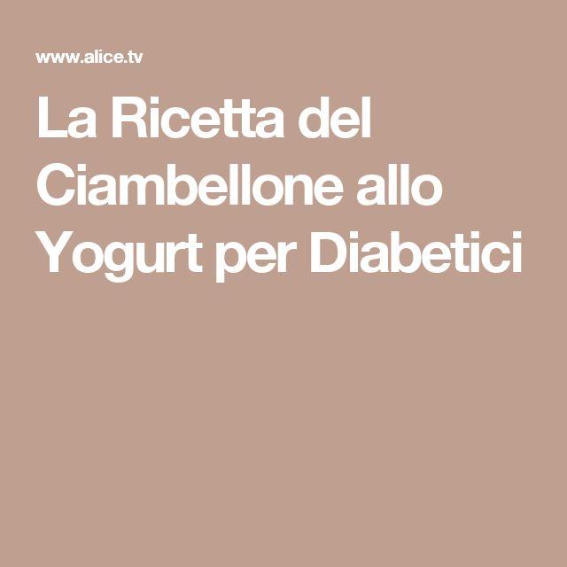 La Ricetta del Ciambellone allo Yogurt per Diabetici