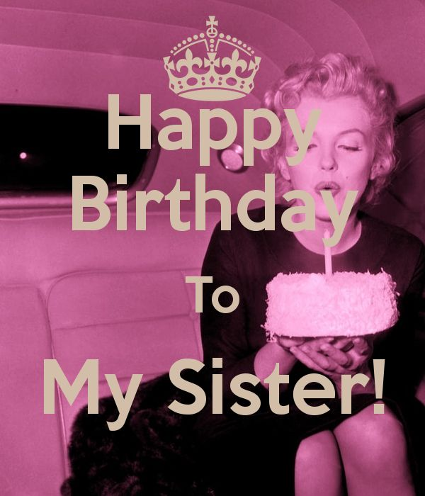 happy birthday sister | Keep Calm And Tell Sister