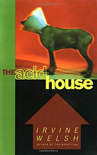 The Acid House by Irvine Welsh
