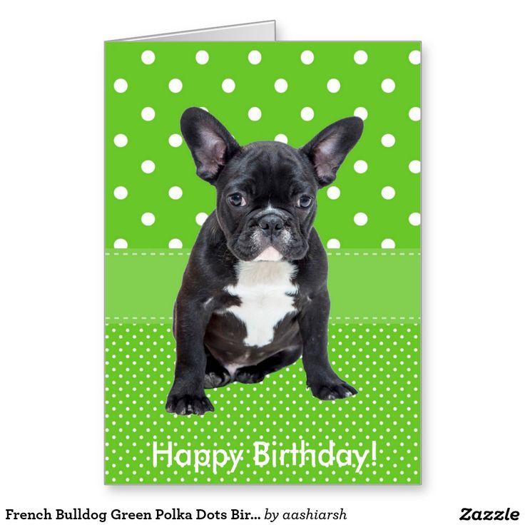 #French #Bulldog #Green #Polka Dots #Birthday Card #dog #animal #pet