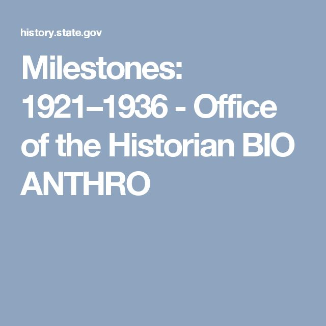 Milestones: 1921–1936 - Office of the Historian  BIO ANTHRO
