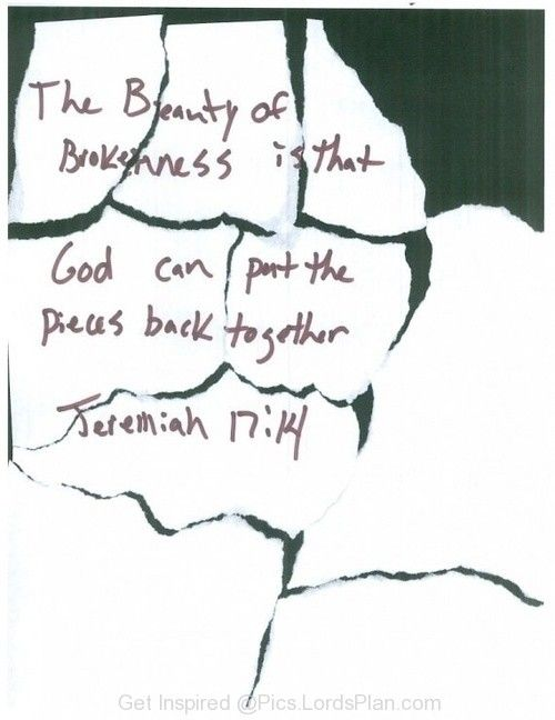 Beauty of brokenness is that.., god can put the pieces back together it means God always heals the broken hearts. Jeremiah 17:14 bible verse for broken hearted people,Famous Bible Verses, Jesus Christ , daily inspirational quotes with images,  bible verses for inspiration