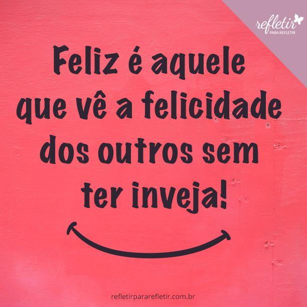 #Frases #feliz #felicidade #inveja