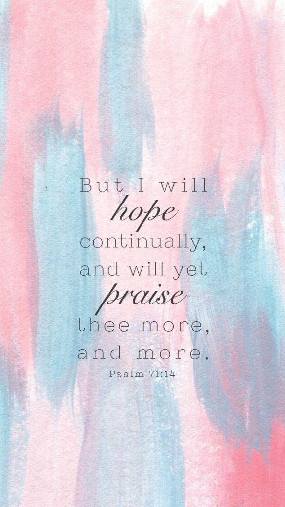 hope. praise. Psalm 71:14
