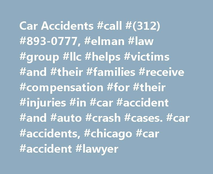 Car Accidents #call #(312) #893-0777, #elman #law #group #llc #helps #victims #and #their #families #receive #compensation #for #their #injuries #in #car #accident #and #auto #crash #cases. #car #accidents, #chicago #car #accident #lawyer http://oregon.nef2.com/car-accidents-call-312-893-0777-elman-law-group-llc-helps-victims-and-their-families-receive-compensation-for-their-injuries-in-car-accident-and-auto-crash-cases-car-acci/  # Car Accidents Chicago has the third-highest population in…