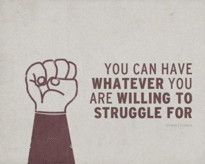And the struggle can be worth it.