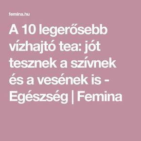 A 10 legerősebb vízhajtó tea: jót tesznek a szívnek és a vesének is - Egészség | Femina