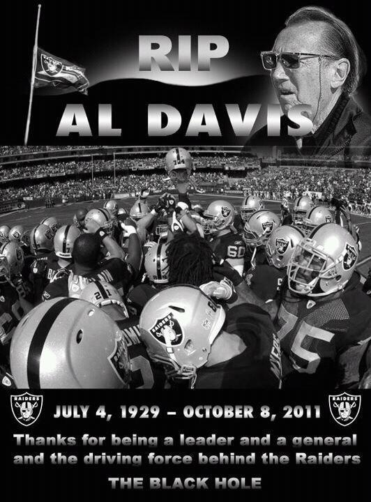 RIP Al Davis Born July 4, 1929 - Died October 8, 2011