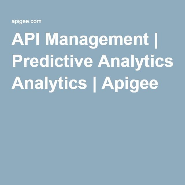 API Management | Predictive Analytics | Apigee