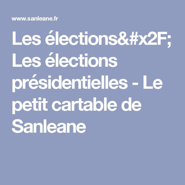 Les élections/ Les élections présidentielles - Le petit cartable de Sanleane