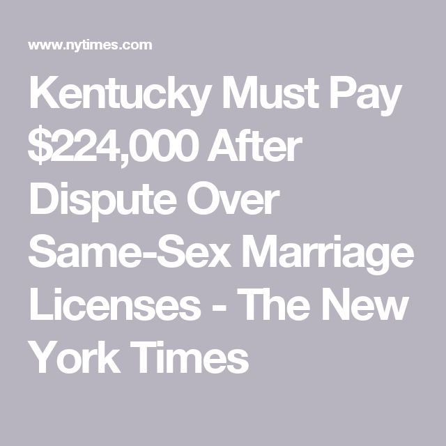 Kentucky Must Pay $224,000 After Dispute Over Same-Sex Marriage Licenses - The New York Times