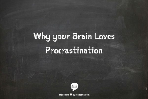 """Why your brain loves procrastination by Susanna Locke - """"Psychologists see procrastination as a misplaced coping mechanism, as an emotion-focused coping strategy. [People who procrastinate are] using avoidance to cope with emotions, and many of them are non-conscious emotions. So we see it as giving in to feel good. And it's related to a lack of self-regulation skills."""" (As well as, not forgiving yourself for lack of follow through in the past.)"""