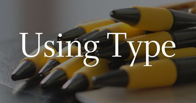 Using Type: Defaults in Design