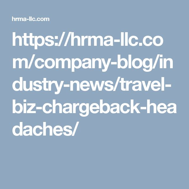 https://hrma-llc.com/company-blog/industry-news/travel-biz-chargeback-headaches/