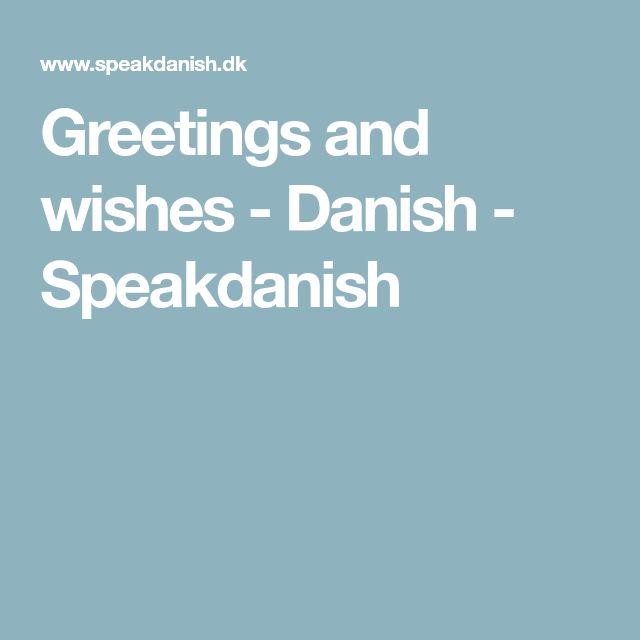 Greetings and wishes - Danish - Speakdanish
