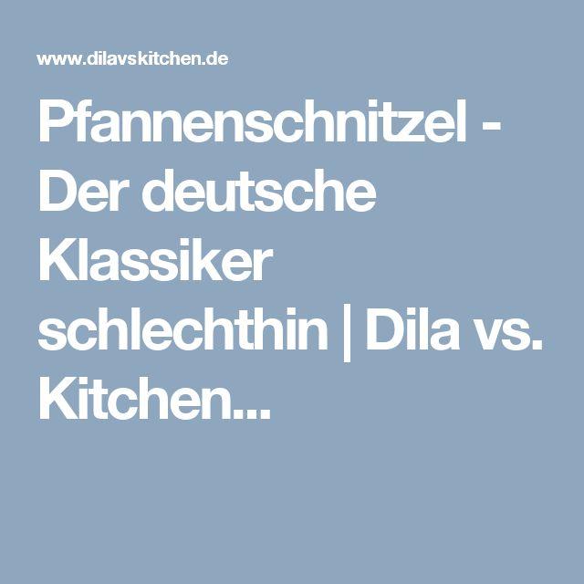 Pfannenschnitzel - Der deutsche Klassiker schlechthin   Dila vs. Kitchen...