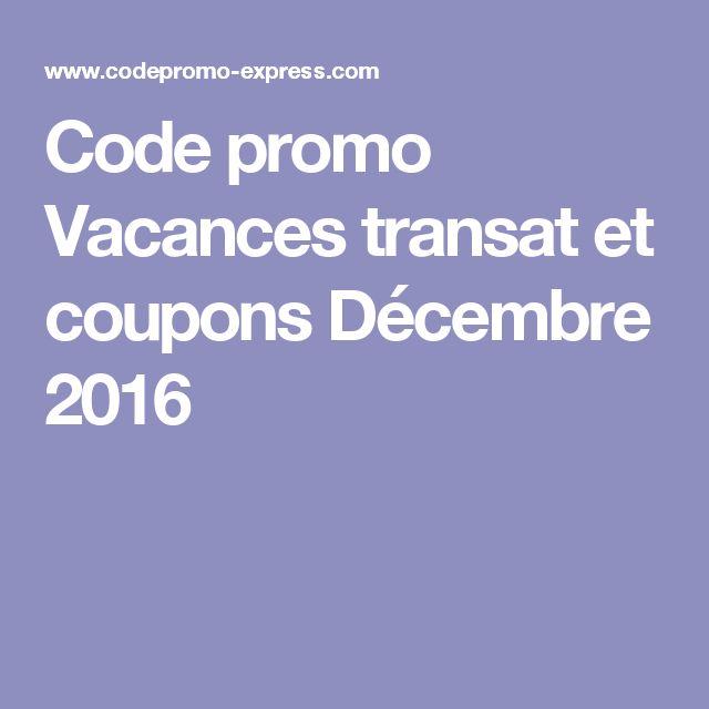 Code promo Vacances transat  et coupons Décembre 2016