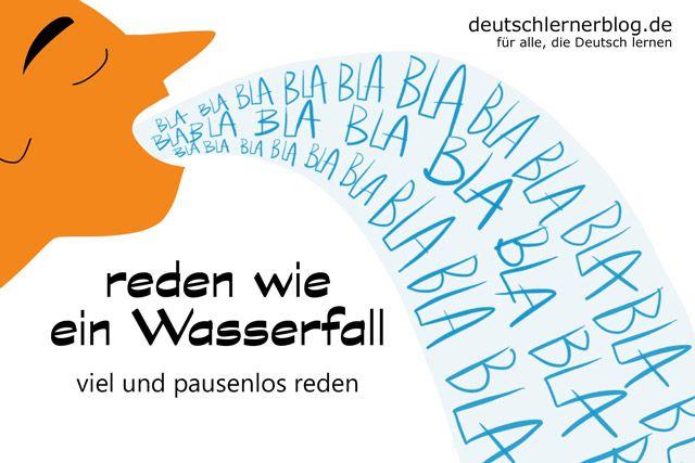 reden wie ein Wasserfall - Redewendungen - Deutsch lernen