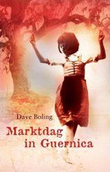 Dave Boling (vert. Ineke van Bronswijk) - Marktdag in Guernica - Vergeten geschiedenis - 8weekly.nl