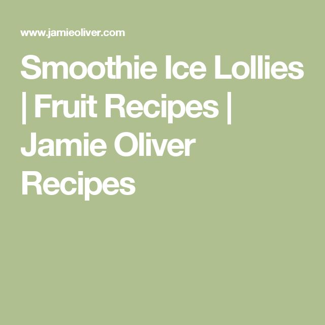 Smoothie Ice Lollies | Fruit Recipes | Jamie Oliver Recipes