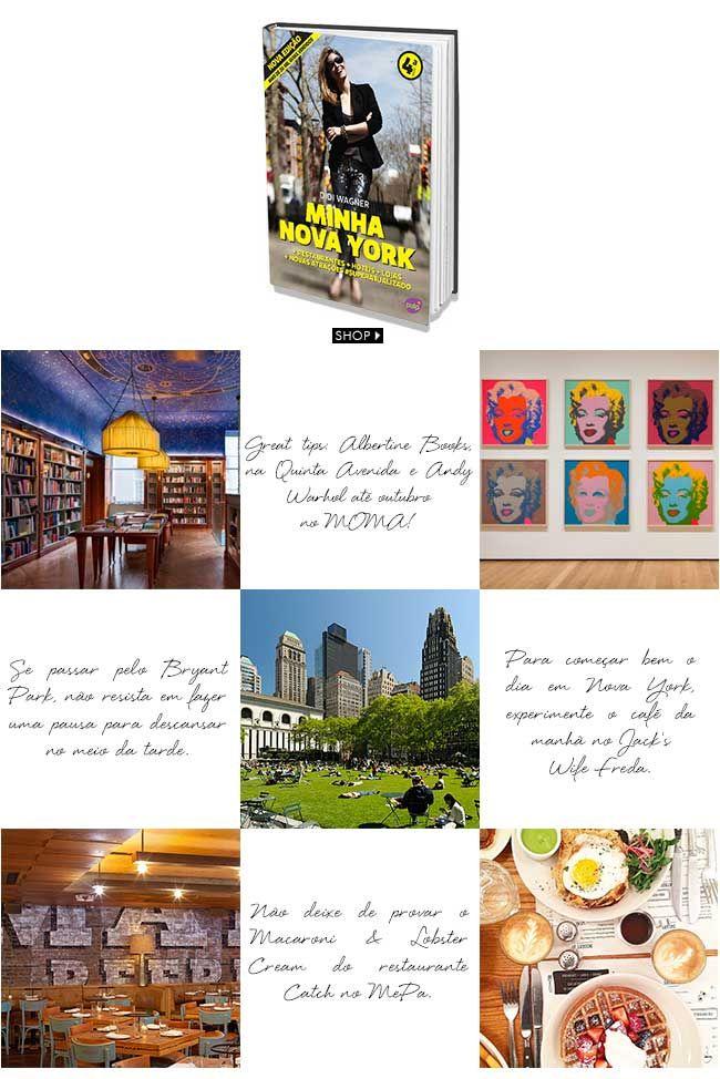 Nova York é obrigatória para quem ama destinos cosmopolitas. Explorar a cidade do Lower East Side ao Upper East Side, descobrindo os lados A e B da capital do mundo, é a missão do guia Minha Nova York, assinado pela apresentadora Didi Wagner.