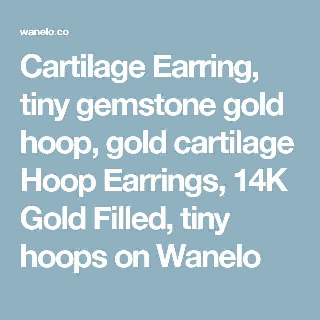 Cartilage Earring, tiny gemstone gold hoop, gold cartilage Hoop Earrings, 14K Gold Filled, tiny hoops on Wanelo