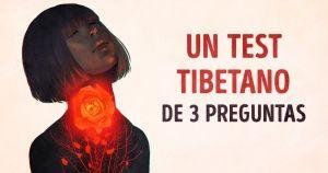 Este test tibetano detan solo 3preguntas tedirá algo…