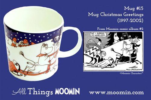 Moomin mug # 15 - Christmas Greetings by Arabia Mug #15 - Christmas Greetings Produced: 1997-2002 Illustrated by Tove Slotte and manufactured by Arabia. The original comic strip can be found in Moomin comic album #2.