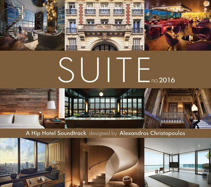 ★ SUITE no.2016 ★  2CD  A Hip Hotel Soundtrack (2 CDs) Inspired by the World's Most Upcoming Hotels.by Alexandros Christopoulos
